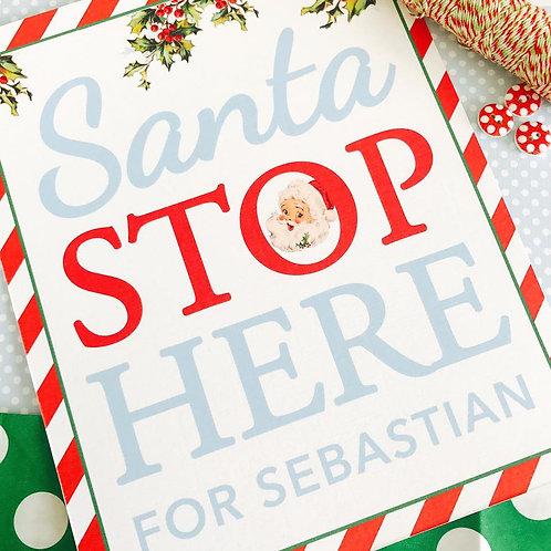'Santa Stop Here' Personalised Christmas Print