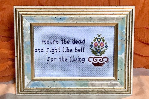 Fight for the Living Cross Stitch