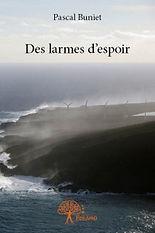 """"""" Des larmes d'espoir"""". Roman de Pascal Buniet"""