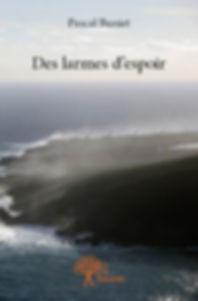 """"""" Des larmes d'espoir"""" roman de Pascal Buniet"""