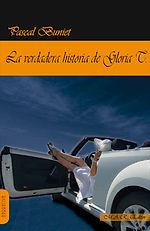 """""""La verdadera historia de Gloria T."""" Pascal Buniet. Novela"""