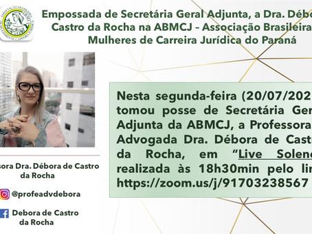 ABMCJ DO PARANÁ - DEBORA DE CASTRO DA ROCHA É EMPOSSADA COMO SECRETÁRIA GERAL ADJUNTA