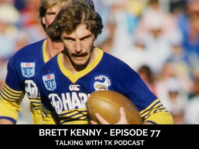 Episode 77 - Brett Kenny