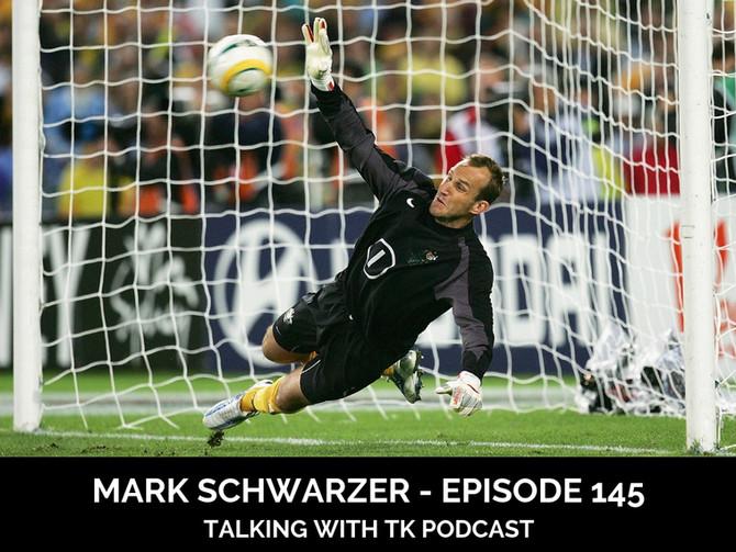Episode 145 - Mark Schwarzer