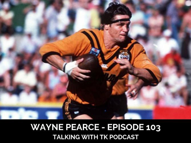 Episode 103 - Wayne Pearce