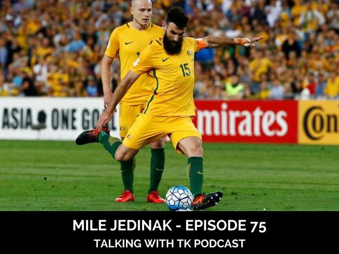 Episode 75 - Mile Jedinak