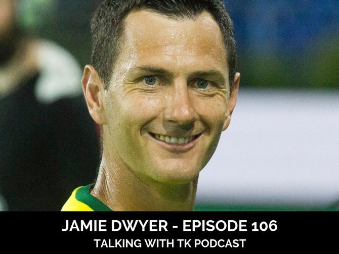 Episode 106 - Jamie Dwyer