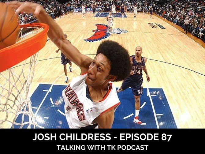 Ep 87 - Josh Childress