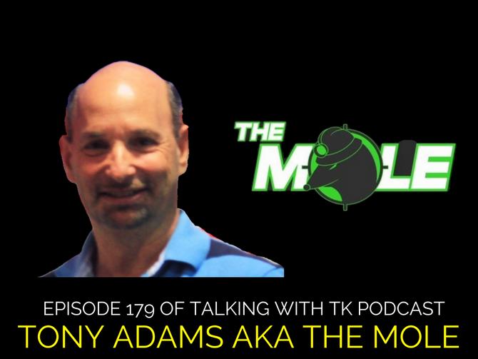Episode 179 - Tony Adams AKA The Mole