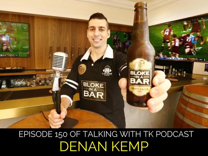 Episode 150 - Denan Kemp