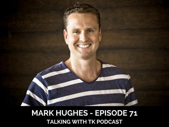 Episode 71 - Mark Hughes