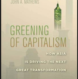 BOOK REVIEW: Greening of capitalism: how Asia is driving the next great transformation