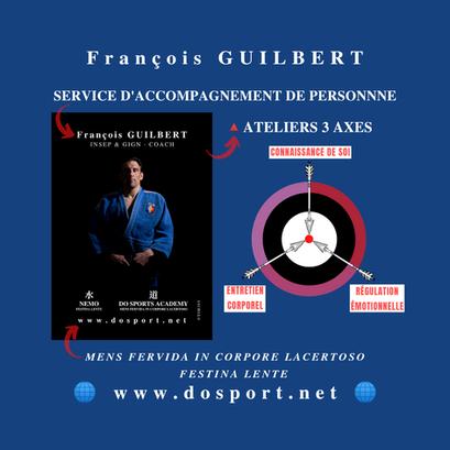 François GUILBERT INSEP & GIGN • COACH • CONFÉRENCIER : ATELIERS 3 AXES.