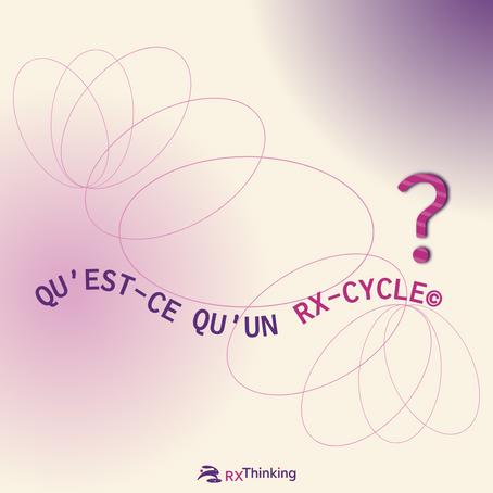 Qu'est-ce qu'un RX-Cycle ?