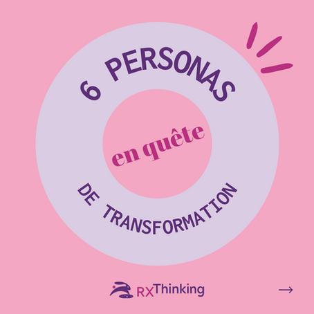 6 personas en quête de transformation