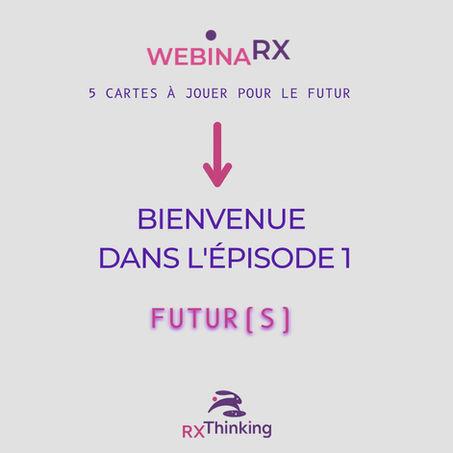 C'est parti les WebinaRX !
