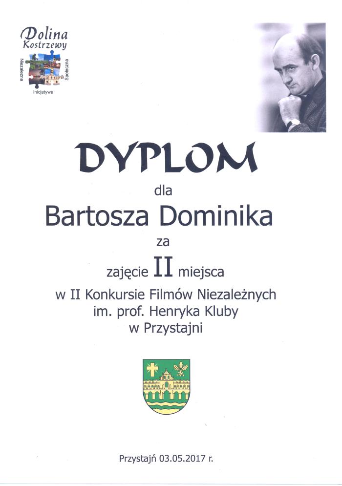 Dylom dla Bartosza Dominika za zajęcie II miejsca w II Konkursie Filmów Niezależnych im. prof. Henryka Kluby