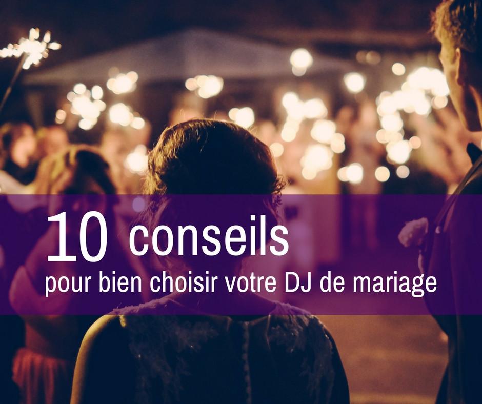 10 conseils pour bien choisir le DJ pour votre mariage