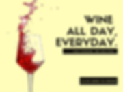wine all day. everyday..png