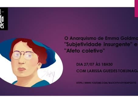 """Live: O Anarquismo de Emma Goldman: """"Subjetividade insurgente"""" e """"Afeto coletivo"""" - 27/07 às 18h30"""