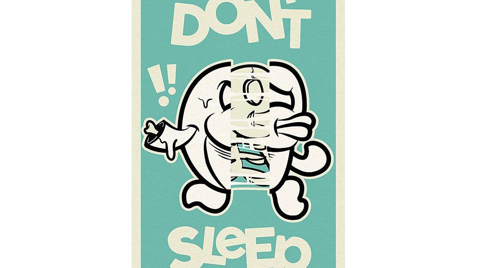 MERIOONE DON'T SLEEP / SERIGRAPH