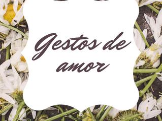 27 de Outubro - Gestos de amor