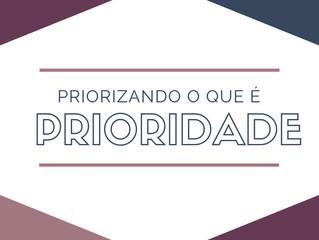25 de julho - Priorizando o que é prioridade