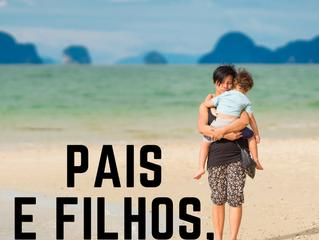 26 de Maio - Pais e Filhos, amigos para sempre