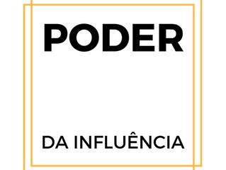 28 de Maio - O poder da influência