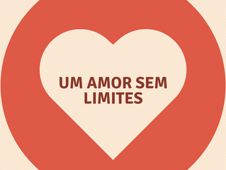 """28 de Abril - """"Um amor sem limites!"""""""