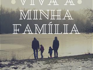 """22 de Abril - """"Viva a minha família!"""""""