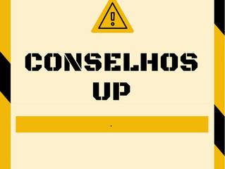 """26 de julho -  Conselhos """"UP"""""""