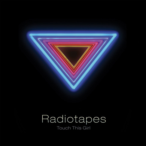 Radiotapes - Touch This Girl
