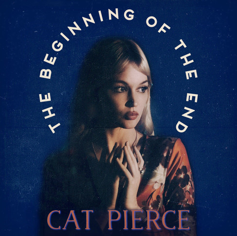 Cat Pierce - The Beginning of the End