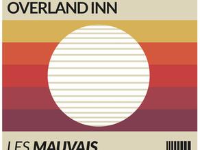 Overland Inn - Les Mauvais Jours