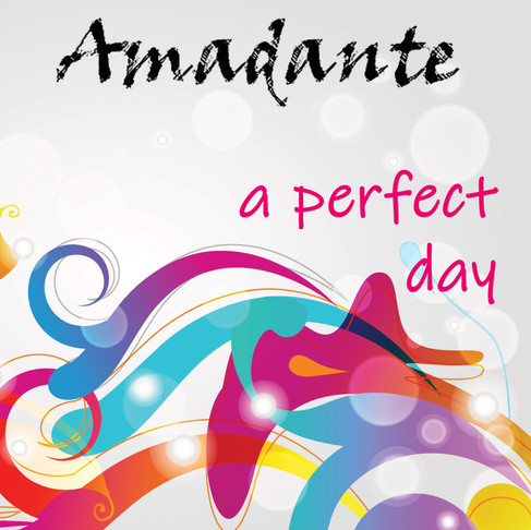 Amadante - a perfect day