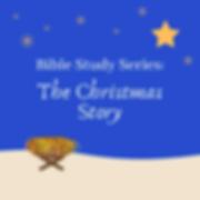 Bible Study Series_ The Christmas Story