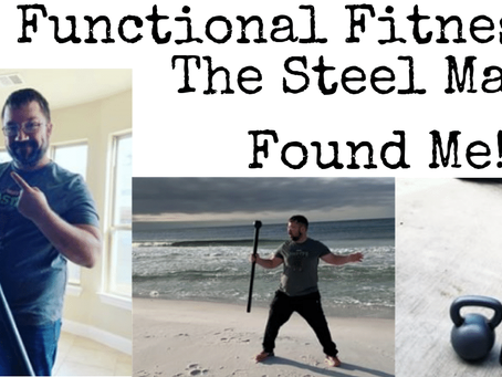 How Functional Fitness and the Steel Mace Found Me