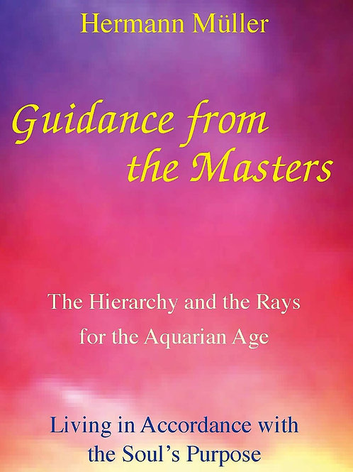 Guidance From the Masters by Hermann Müller, written for those who wish to  meet their soul.