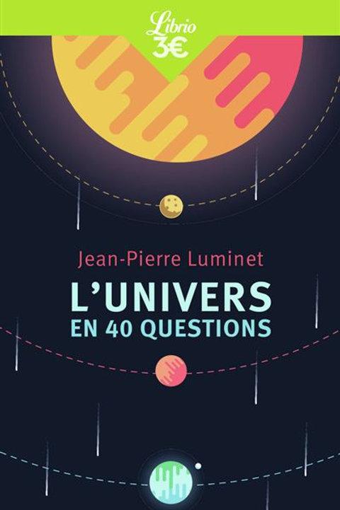 L'univers en 40 questions par J-PLuminet