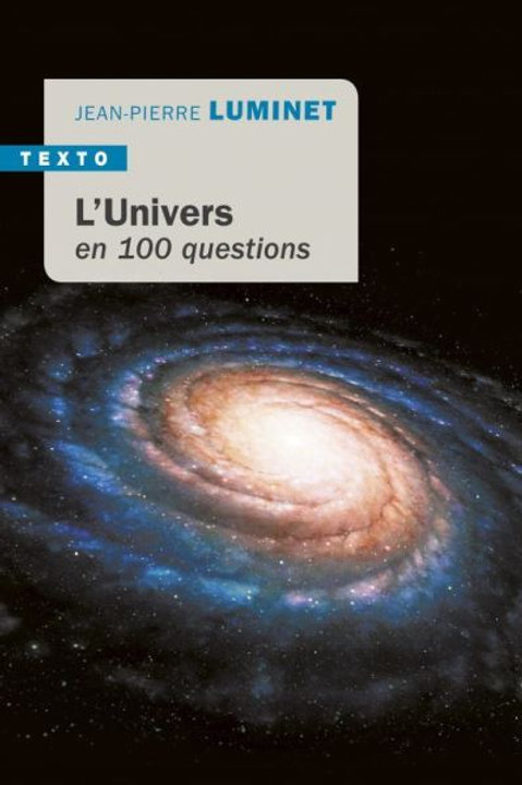 L'univers en 100 questions par J-P Luminet