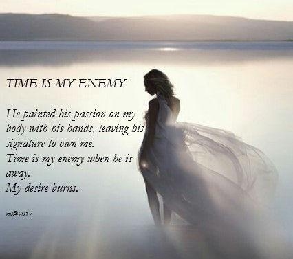 Time is my enemy when he is away.jpg