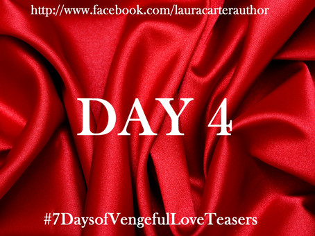 Day 4: 7 Days of Vengeful Love Teasers