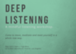 Deep Listening Workshop, Los Angeles