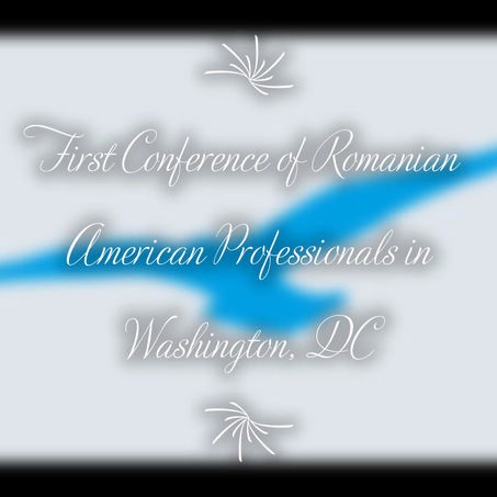 First Conference of Romanian American Professionals in Washington, DC