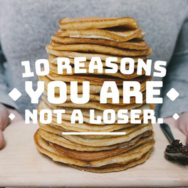 10 reasons you are not a loser!