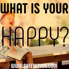 What is your happy?