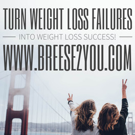 5 ways to turn you weightloss failures into weightloss success.