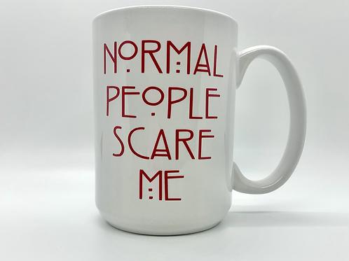 Normal People Scare Me Coffe Mug