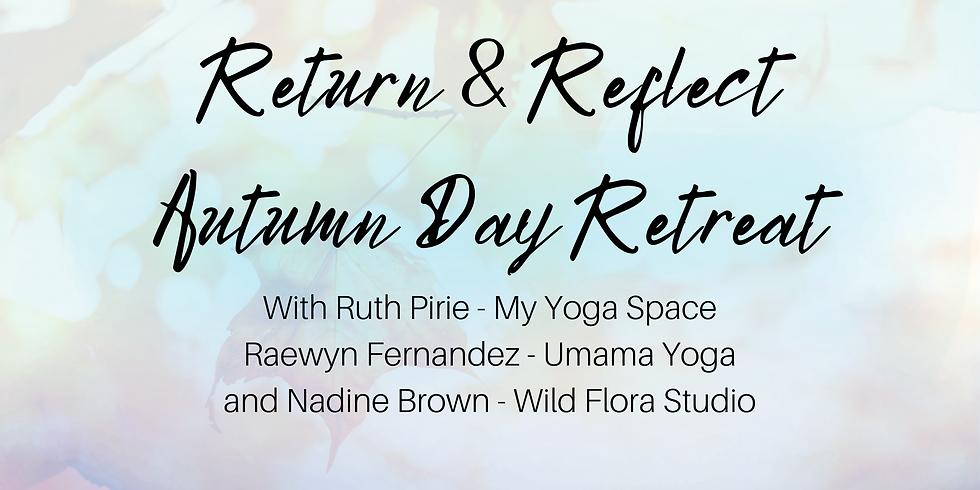 Return & Reflect, Autumn Day Retreat